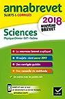 Annales Annabrevet 2018 Physique-chimie SVT Technologie 3e: sujets et corrigés, nouveau brevet par Michaud