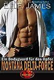Montana Delta-Force: Ein Bodyguard für das Opfer (Brotherhood Protectors 3)