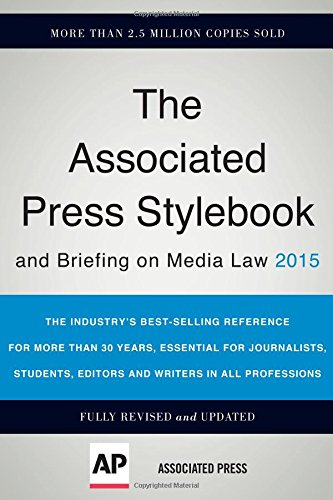 The Associated Press Stylebook (Associated Press Stylebook and Briefing on Media Law)