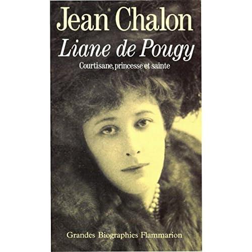 Liane de Pougy: Courtisane, princesse et sainte (Grandes biographies)