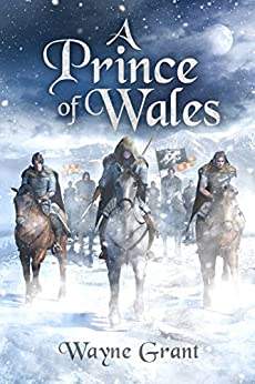 A Prince of Wales (The Saga of Roland Inness Book 5) by [Grant, Wayne]