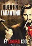 Quentin Tarantino : el samurái cool by Ramón Alfonso Cayón(2013-01-01)
