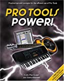 Pro Tools Power!: Practical Tips and Concepts for the Efficient Use of Pro Tools