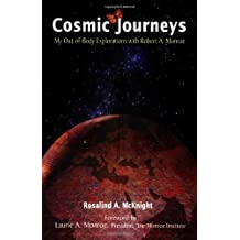 Cosmic Journeys: My Out-of-Body Explorations With Robert A. Monroe by Rosalind A. McKnight (1999-01-01)