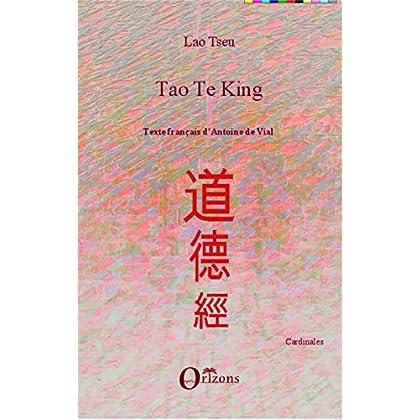 Tao Te King: Texte français d'Antoine de Vial (Cardinales)