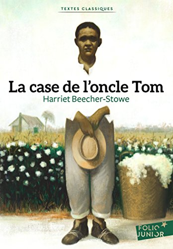 La case de l'oncle Tom par Harriet Beecher-Stowe