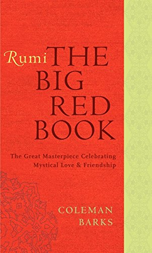 Rumi: The Big Red Book: The Great Masterpiece Celebrating Mystical Love and Friendship por Coleman Barks