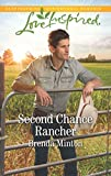 Second Chance Rancher (Love Inspired Bluebonnet Springs)