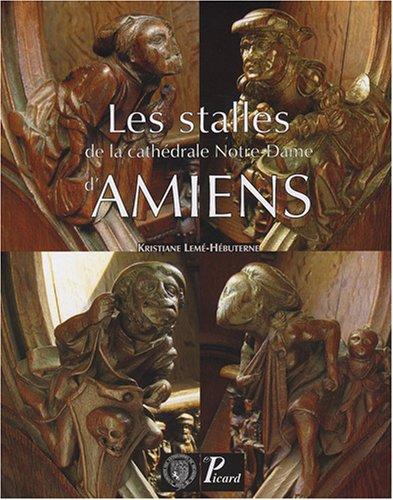 Les stalles de la cathédrale Notre-Dame d'Amiens