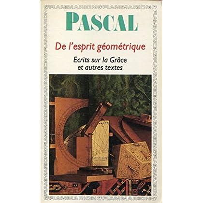De l'esprit géométrique - Ecrits sur la Grâce et autres textes - Introduction, notes et chronologie par André Clair