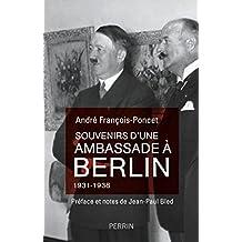 Souvenirs d'une ambassade à Berlin 1931 - 1938