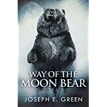 Way of the Moon Bear (The Moon Bear Trilogy Book 1) (English Edition)