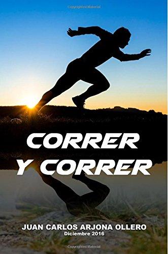 Correr y Correr por Juan Carlos Arjona Ollero