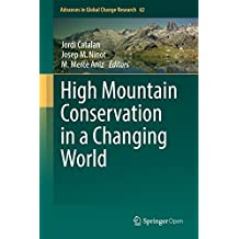 High Mountain Conservation in a Changing World (Advances in Global Change Research)
