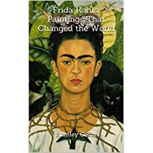 Frida Kahlo: Paintings That Changed the World