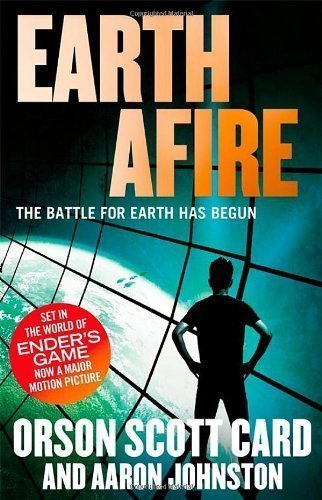 Earth Afire: Book 2 of the First Formic War by Card, Orson Scott, Johnston, Aaron (2013)