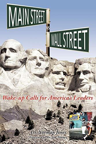 Main Street Vs Wall Street: Wake-Up Calls for America's Leaders