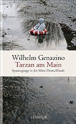 Tarzan am Main: Spaziergänge in der Mitte Deutschlands