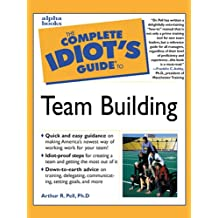 The Complete Idiot's Guide to Team Building (English Edition)