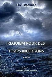 Requiem pour des temps incertains