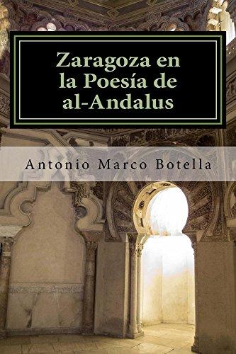 Zaragoza En La Poesia De Al-andalus por Antonio Marco Botella Gratis