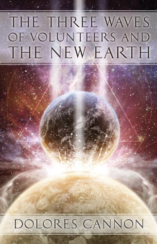 Three Waved of Volunteers and the New Earth por Dolores (Dolores Cannon) Cannon
