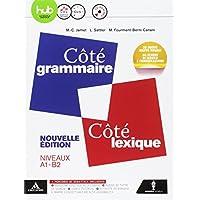 Côté grammaire-Côté lexique. Vol. unico. Per le Scuole superiori. Con e.book. Con espansione online. Con CD-Audio