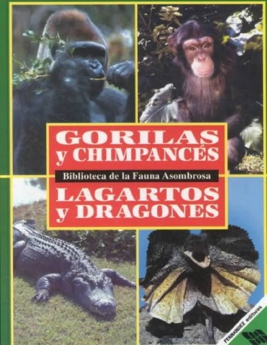 Gorilas Y Chimpaces/Lagartos Y Dragones/Gorillas and Chimpanzees/Alligators and Lizards (Biblioteca De LA Fauna Asombrosa, Tomo 4) por David J. Chivers