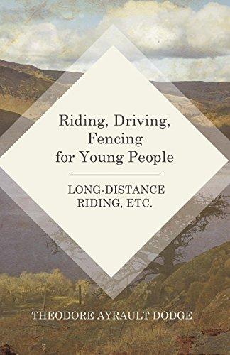 Riding, Driving, Fencing for Young People - Long-Distance Riding, Etc. (English Edition)