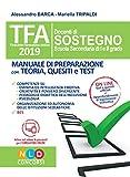 TFA 2019 docenti di sostegno scuola secondaria di I e II grado. Manuale di preparazione con teoria quesiti e test. Con software di simulazione