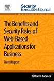 The Benefits and Security Risks of Web-Based Applications for Business: Trend Report