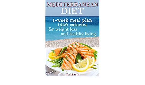 Mediterranean diet 1-week meal plan 1500 calories for weight