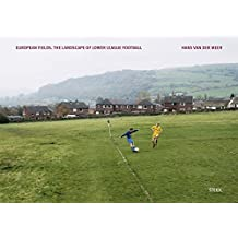 Hans van der Meer: European Fields: The Landscape of Lower League Football