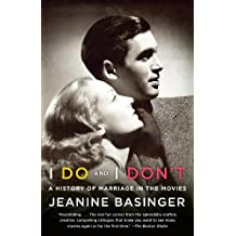 I Do and I Don't: A History of Marriage in the Movies (English Edition)