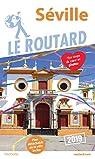 Guide du Routard Séville 2019 par Guide du Routard