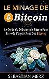 Le minage de bitcoin 101 : Le Guide du Débutant de Bitcoin Pour Faire de L'argent Avec Des Bitcoins