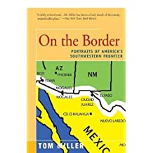 On the Border by Tom Miller (2016-02-23)