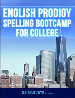 English Prodigy Spelling Bootcamp For College (English Edition) von [Toth M.A. M.PHIL., Kalman ]