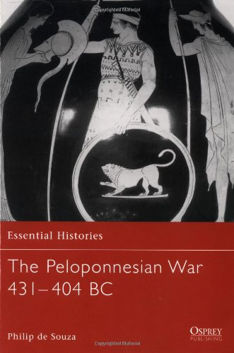 The Peloponnesian War 431-404 BC (Essential Histories)