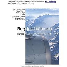 Flugplanung und Monitoring (Farbdruckversion): 033 Flight Planning and Monitoring - ein Lehrbuch für Piloten nach europäischen Richtlinien