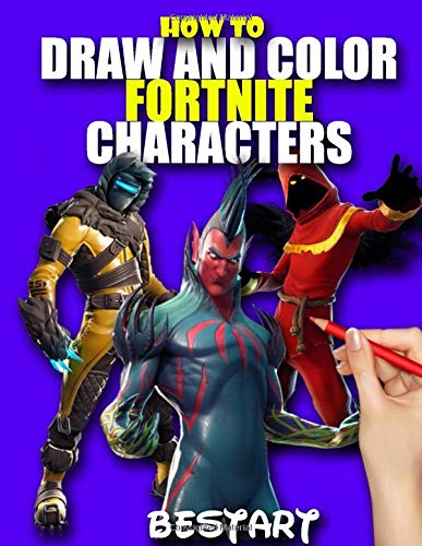 HOW TO DRAW AND COLOR FORTNITE CHARACTERS: PREMIUM UNOFFICIAL FORTNITE ACTIVITY BOOK FOR KIDS AND ADULTS