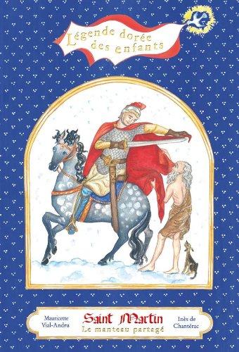 Saint Martin, le Manteau Partage - Légende Doree des Enfants - VI par MaurIcette Vial-Andru