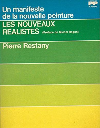 LES NOUVEAUX REALISTES - UN MANIFESTE DE LA NOUVELLE PEINTURE