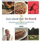 Snel slank met Dr. Frank: gemakkelijke en snelle gerechten om af te vallen