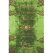 Practical Prosperity Magick: Crafting Success & Abundance