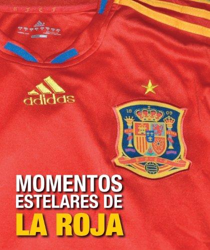 Momentos estelares de la Roja (Ocio y deportes) por Antonio Rivero Herraiz
