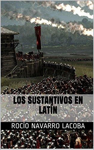 LOS SUSTANTIVOS EN LATÍN (Fichas de latín) por Rocío Navarro Lacoba