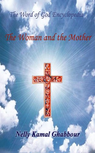 The Woman and the Mother (The Word of God Encyclopedia Book 9) (English Edition)