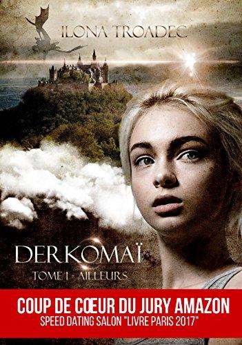 DERKOMAI T1: Ailleurs (Derkomaï) par ILONA TROADEC