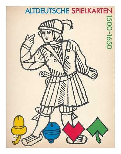 Altdeutsche Spielkarten 1500-1650: Katalog der Holzschnittkarten mit deutschen Farben aus dem...